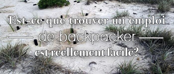 Est-ce que trouver un emploi de backpacker est réellement facile?