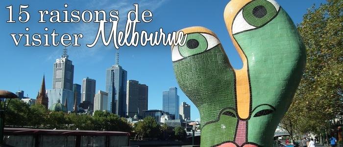 15 raisons de visiter Melbourne prochainement