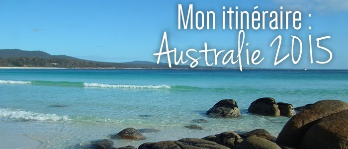 Mon itinéraire : Australie 2015
