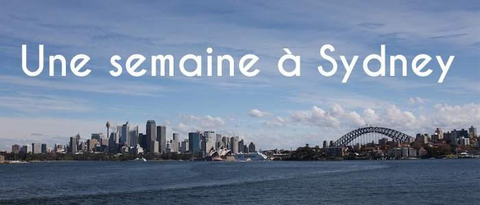 Une semaine à Sydney en photos