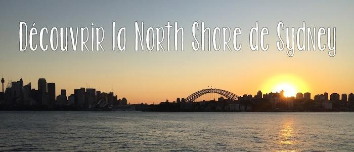 Découvrir la North Shore de Sydney