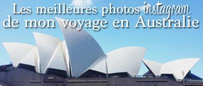 Les meilleures photos Instagram de mon voyage en Australie